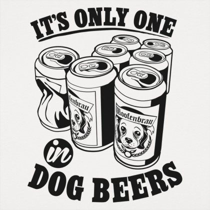 Only One In Dog Beers
