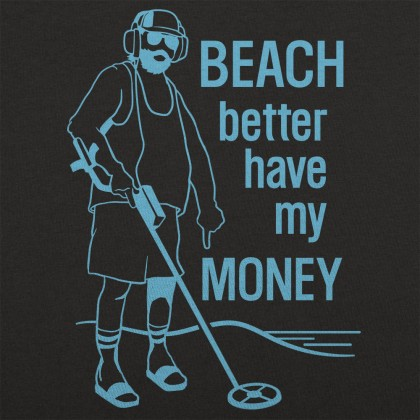Beach Better Have My Money
