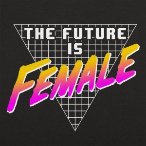 Future Is Female Graphic