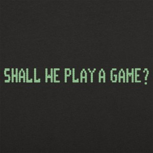 Shall We Play A Game?