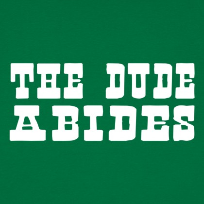 The Dude Abides