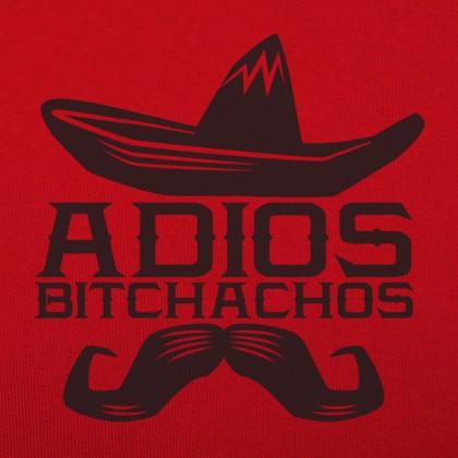 Adios Bitchachos