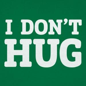 I Don't Hug
