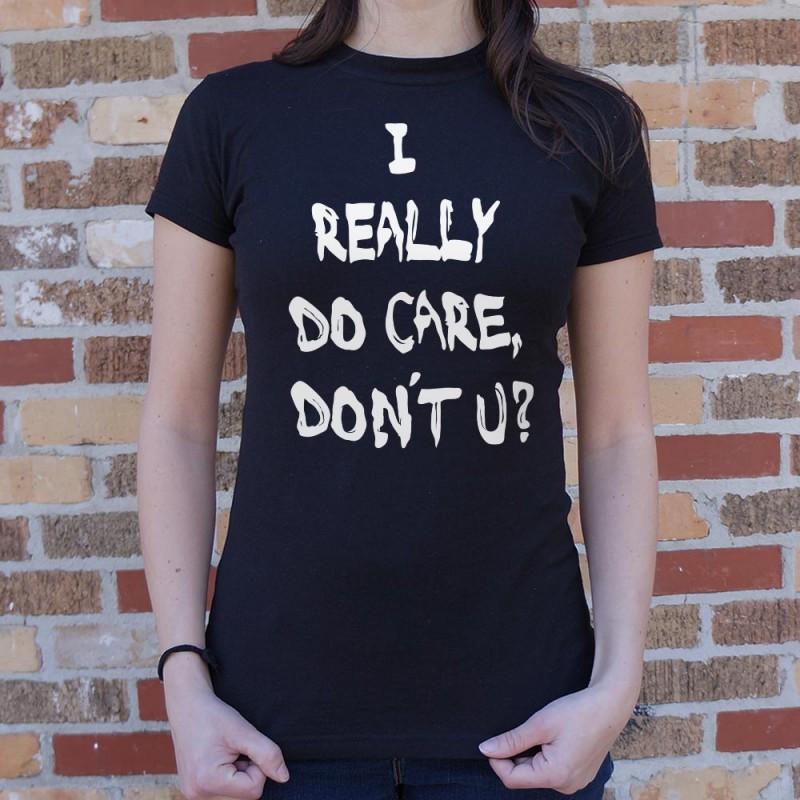 I Really Do Care, Don't You?