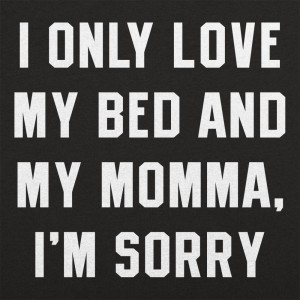 My Bed And My Momma