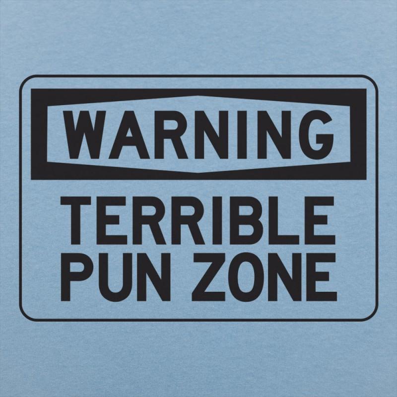 Warning Terrible Pun Zone