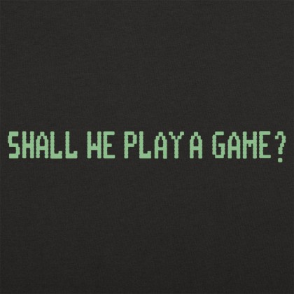 Shall We Play A Game