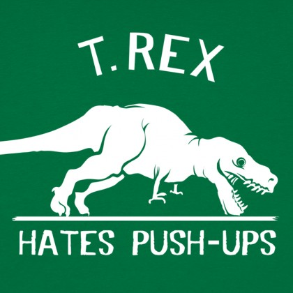 T.Rex Hates Push-Ups