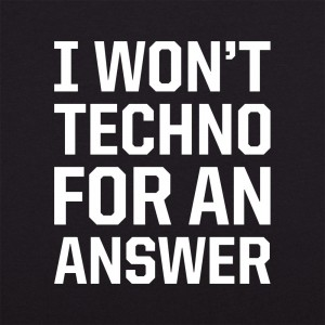 Techno For An Answer