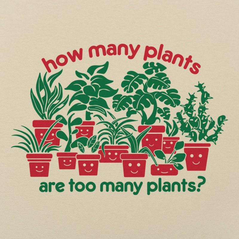 Too Many Plants