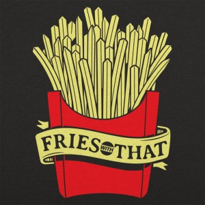 Fries With That