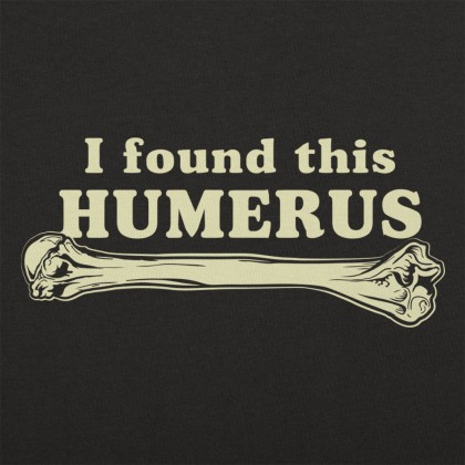 I Found This Humerus
