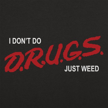I Don't Do Drugs, Just Weed