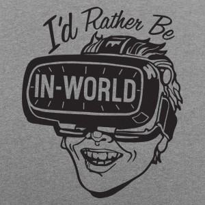 I'd Rather Be In-World