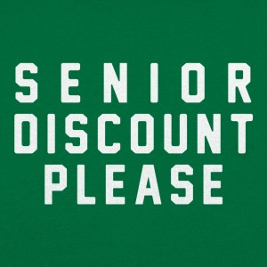 Senior Discount Please