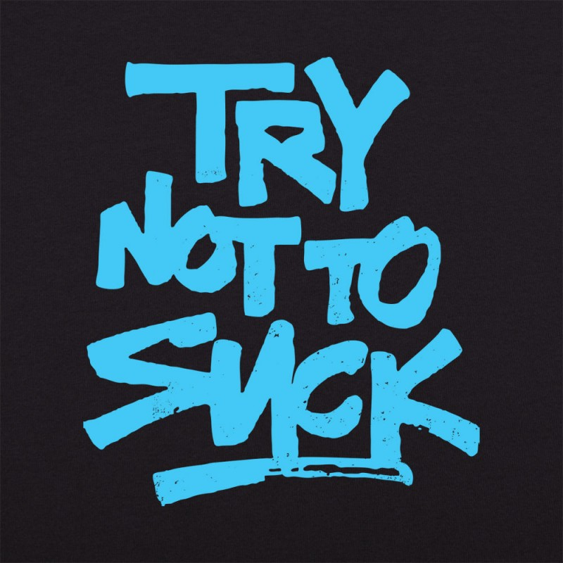 Try Not To Suck